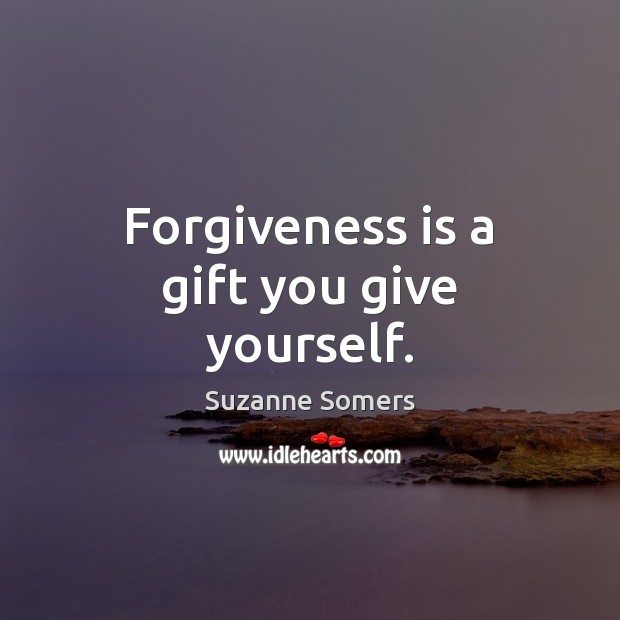 Image, Forgiveness is a gift you give yourself.