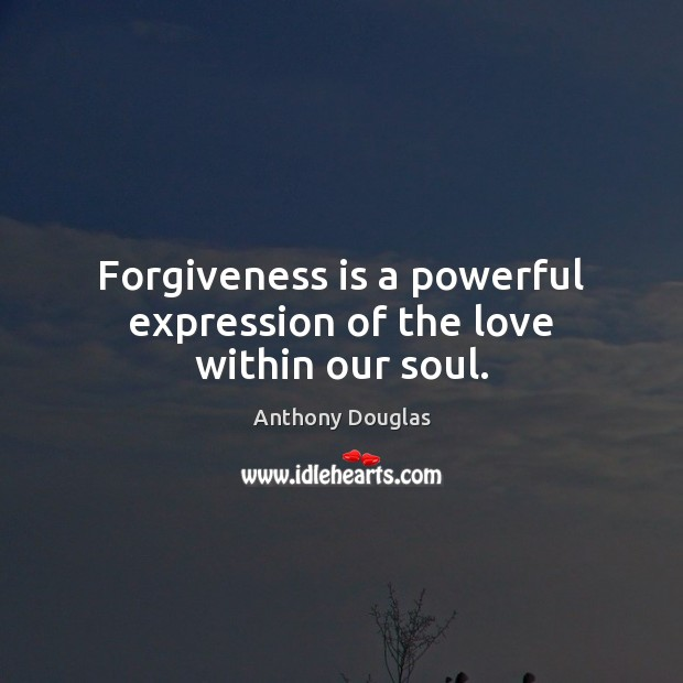 Image, Forgiveness is a powerful expression of the love within our soul.