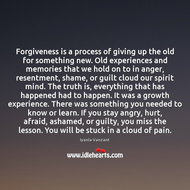 Forgiveness is a process of giving up the old for something new. Image