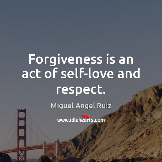 Image, Forgiveness is an act of self-love and respect.