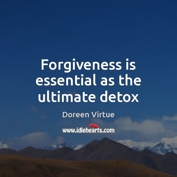 Image, Forgiveness is essential as the ultimate detox