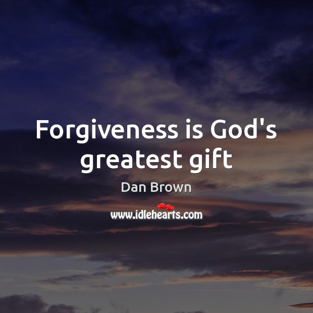 Forgiveness is God's greatest gift Image