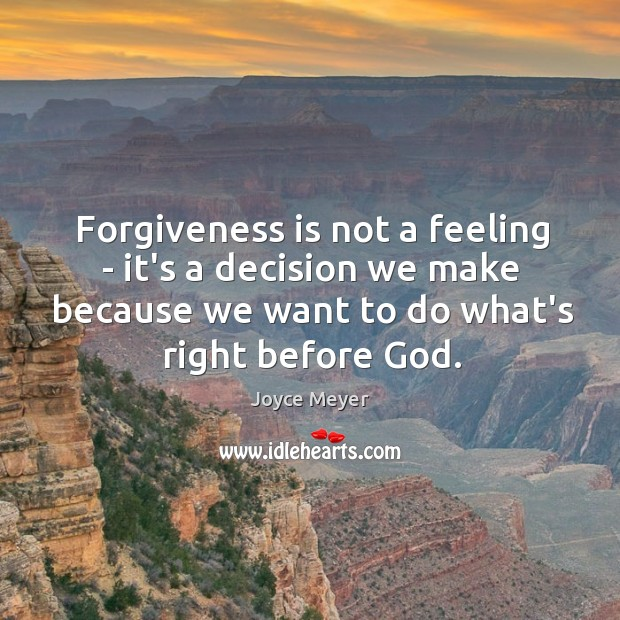 Image, Forgiveness is not a feeling – it's a decision we make because