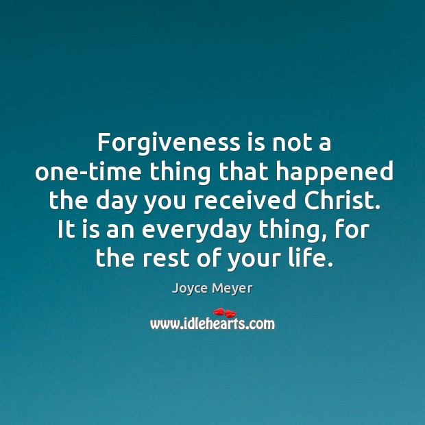 Image, Forgiveness is not a one-time thing that happened the day you received