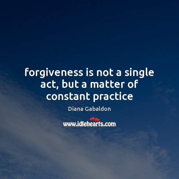 Image, Forgiveness is not a single act, but a matter of constant practice