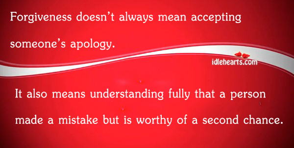 Forgiveness doesn't always mean accepting someone's apology. Image