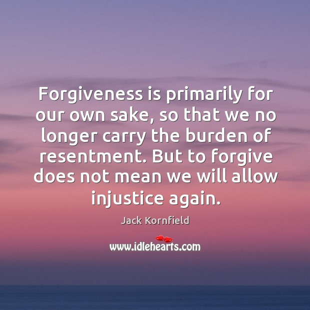 Image, Forgiveness is primarily for our own sake, so that we no longer