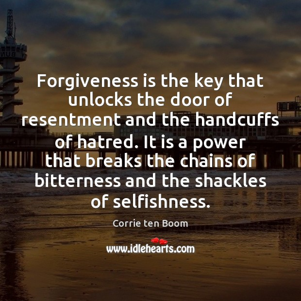 Forgiveness is the key that unlocks the door of resentment and the Corrie ten Boom Picture Quote