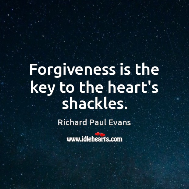 Forgiveness is the key to the heart's shackles. Image