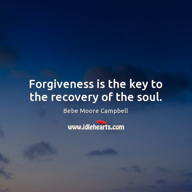 Image, Forgiveness is the key to the recovery of the soul.