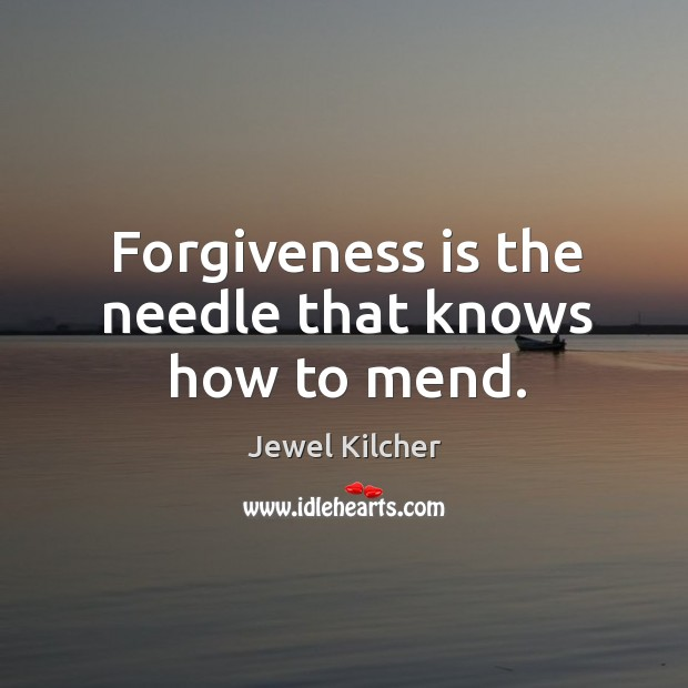 Forgiveness is the needle that knows how to mend. Image