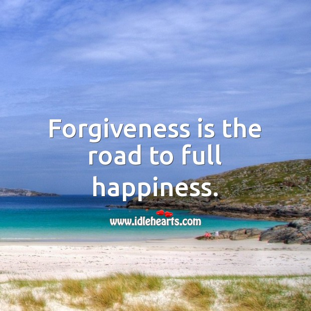 Image, Forgiveness is the road to full happiness.