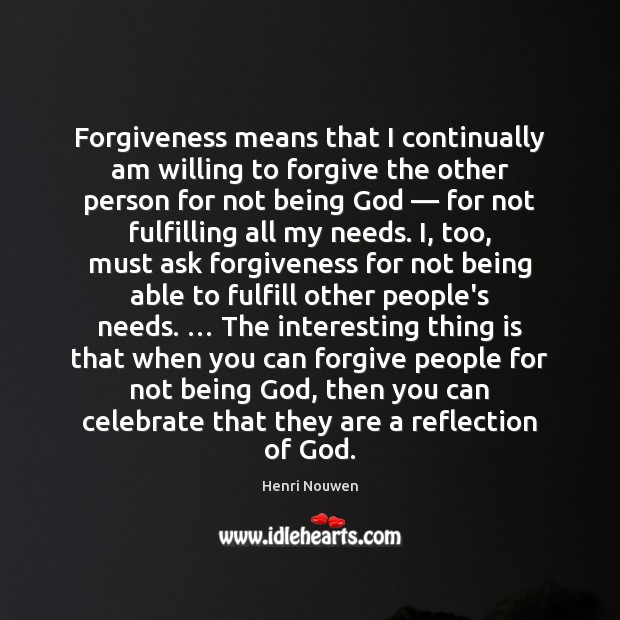 Image, Forgiveness means that I continually am willing to forgive the other person