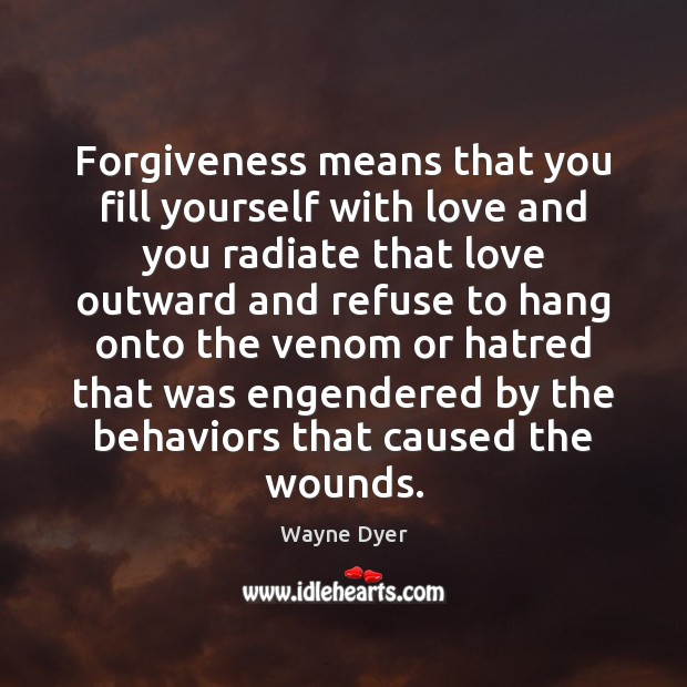 Image, Forgiveness means that you fill yourself with love and you radiate that