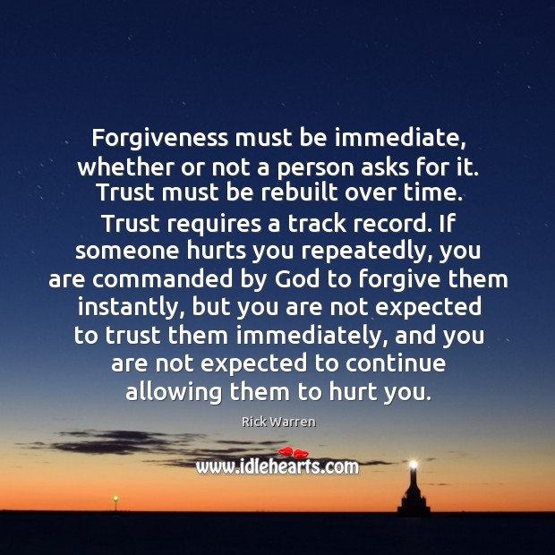 Forgiveness must be immediate, whether or not a person asks for it. Image