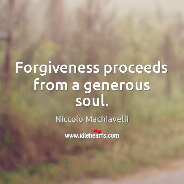 Image, Forgiveness proceeds from a generous soul.