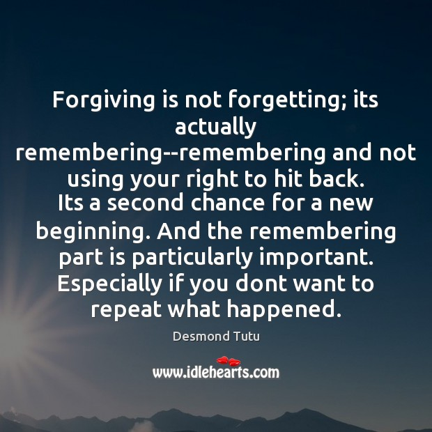 Forgiving Is Not Forgetting Its Actually Remembering Remembering