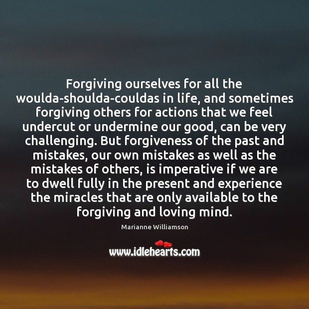 Image, Forgiving ourselves for all the woulda-shoulda-couldas in life, and sometimes forgiving others
