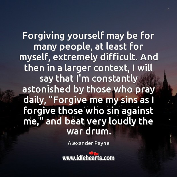 Forgiving yourself may be for many people, at least for myself, extremely Image