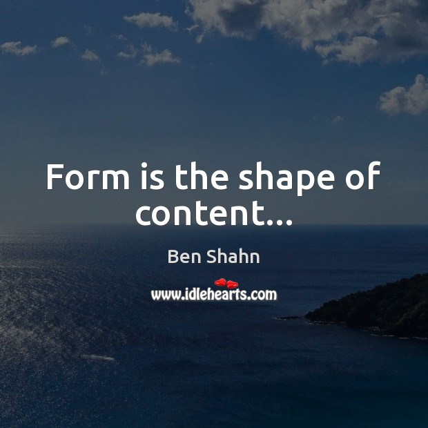 Image, Form is the shape of content…