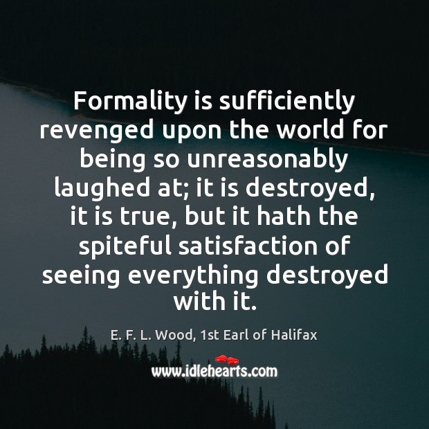 Picture Quote by E. F. L. Wood, 1st Earl of Halifax