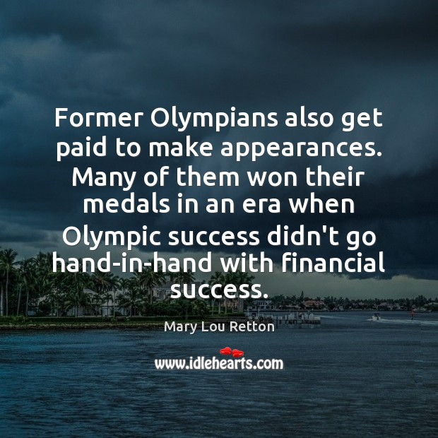 Image, Former Olympians also get paid to make appearances. Many of them won