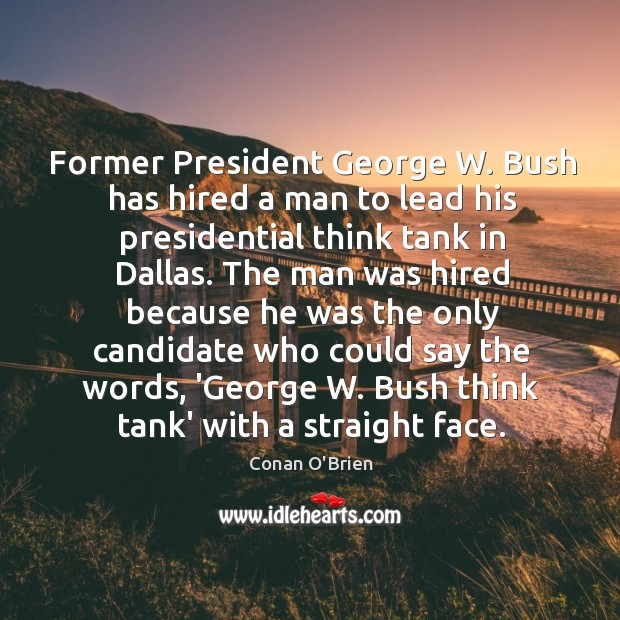 Image, Former President George W. Bush has hired a man to lead his
