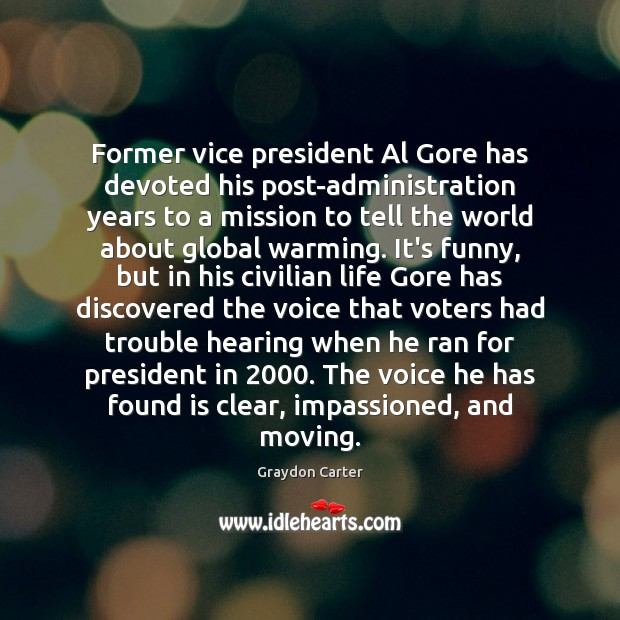 Former vice president Al Gore has devoted his post-administration years to a Image