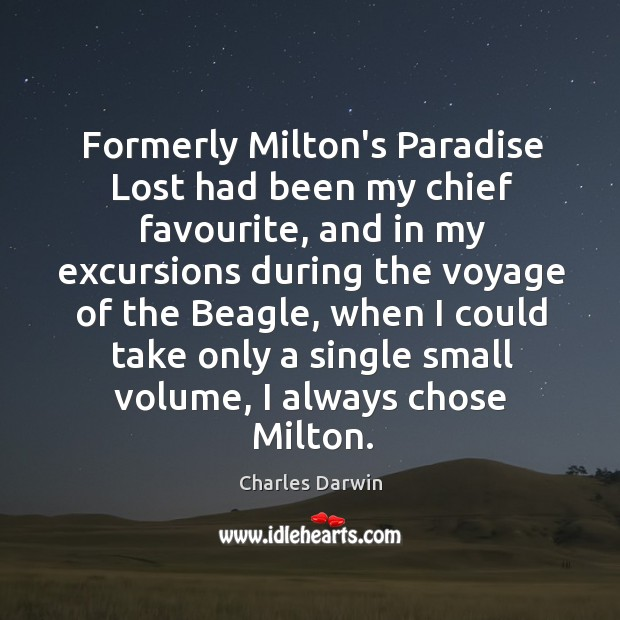 Image, Formerly Milton's Paradise Lost had been my chief favourite, and in my