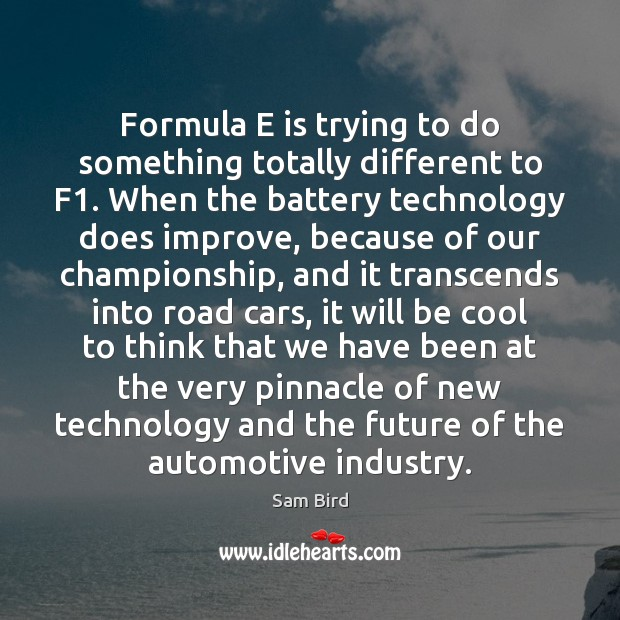 Formula E is trying to do something totally different to F1. When Image