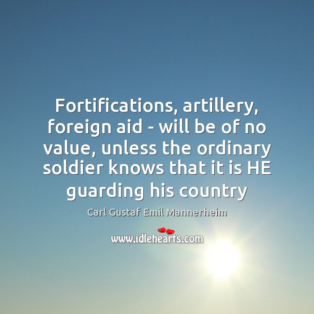 Image, Fortifications, artillery, foreign aid – will be of no value, unless the