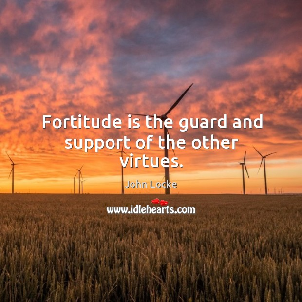 Image, Fortitude is the guard and support of the other virtues.