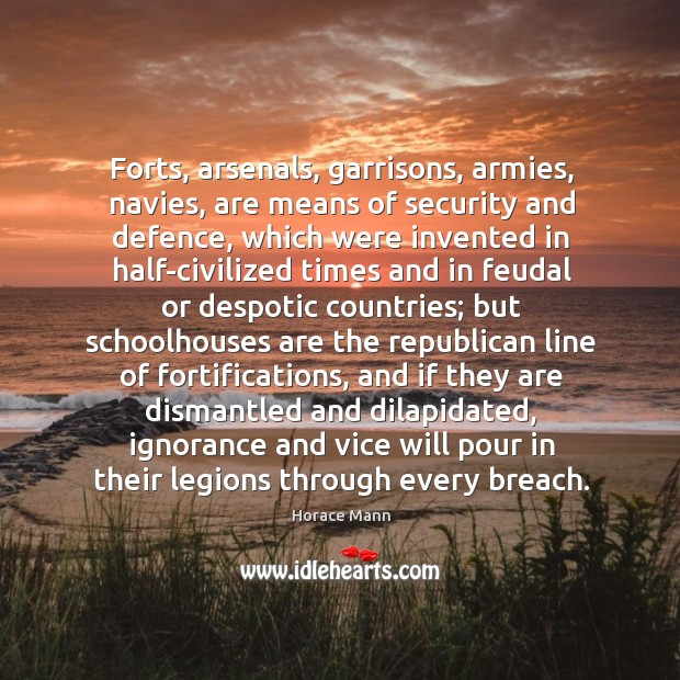 Forts, arsenals, garrisons, armies, navies, are means of security and defence, which Image