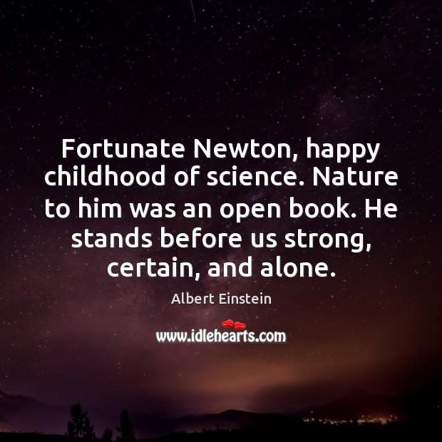 Image, Fortunate Newton, happy childhood of science. Nature to him was an open
