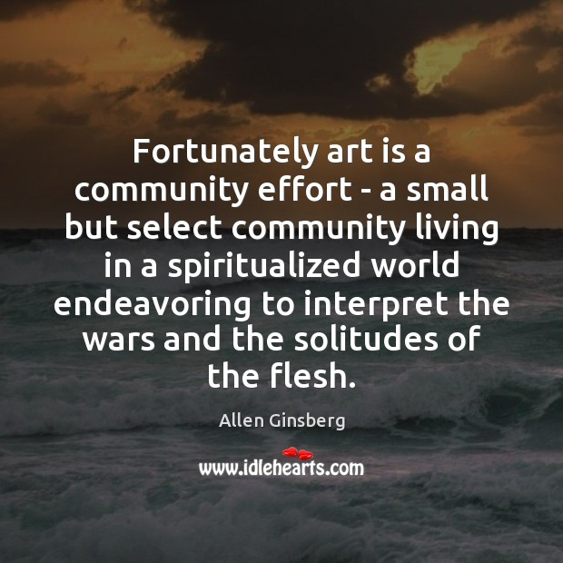 Image, Fortunately art is a community effort – a small but select community
