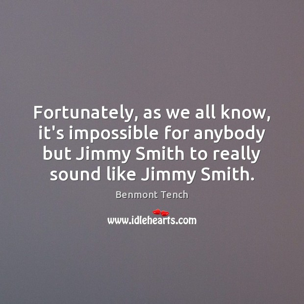 Image, Fortunately, as we all know, it's impossible for anybody but Jimmy Smith