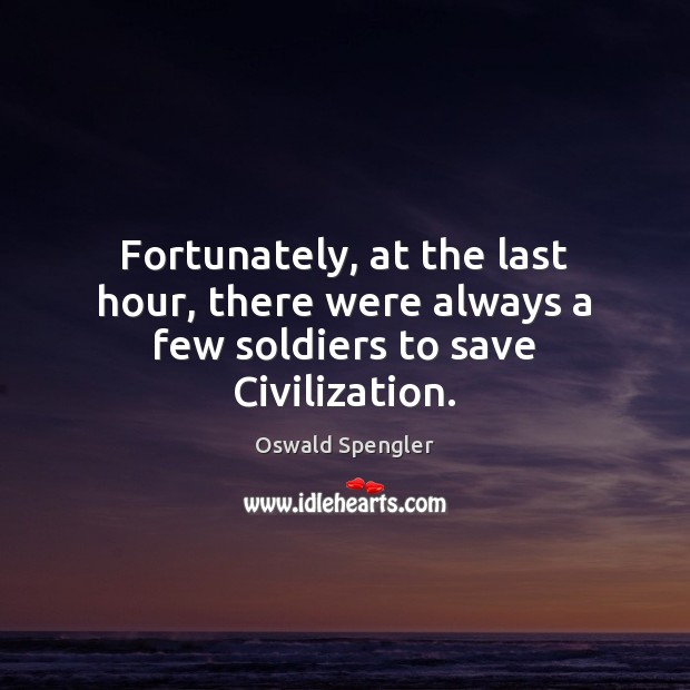 Fortunately, at the last hour, there were always a few soldiers to save Civilization. Image