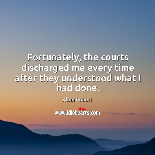 Image, Fortunately, the courts discharged me every time after they understood what I had done.