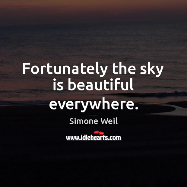 Fortunately the sky is beautiful everywhere. Image