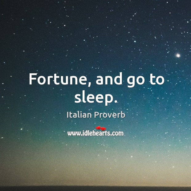 Fortune, and go to sleep. Image