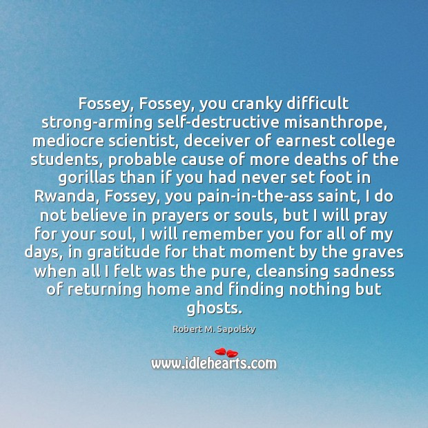 Image, Fossey, Fossey, you cranky difficult strong-arming self-destructive misanthrope, mediocre scientist, deceiver of