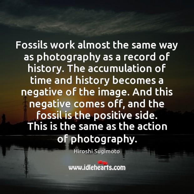 Image, Fossils work almost the same way as photography as a record of