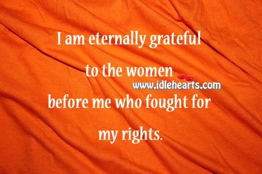 I Am Eternally Grateful To The Women