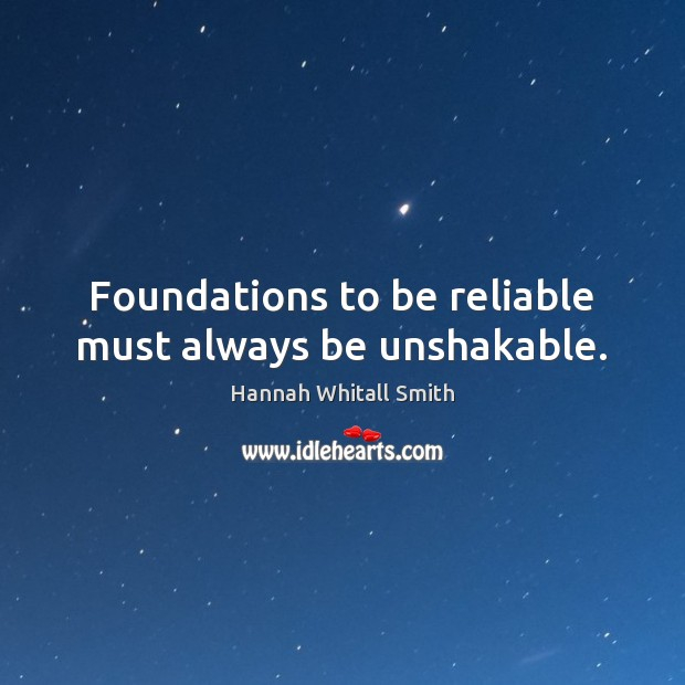 Image, Foundations to be reliable must always be unshakable.