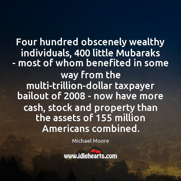 Image, Four hundred obscenely wealthy individuals, 400 little Mubaraks – most of whom benefited