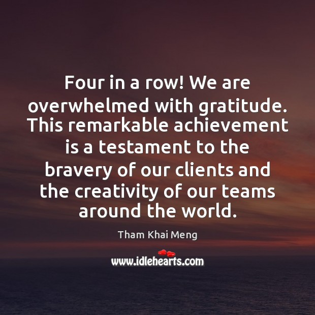 Four in a row! We are overwhelmed with gratitude. This remarkable achievement Achievement Quotes Image