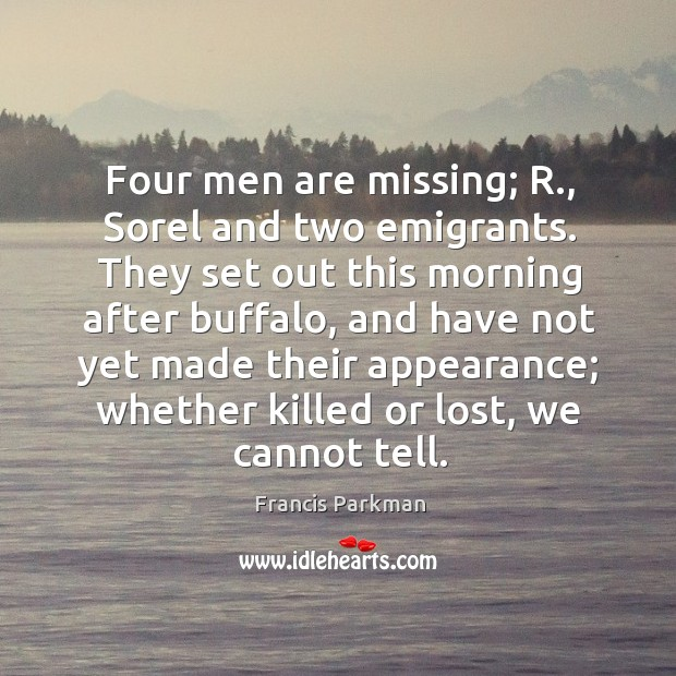 Image, Four men are missing; r., sorel and two emigrants.