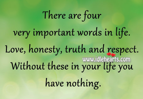 There Are Four Very Important Words In Life.