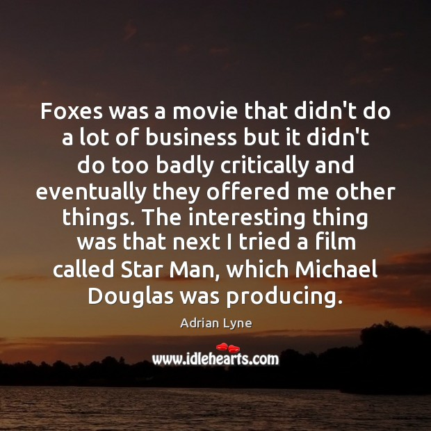 Image, Foxes was a movie that didn't do a lot of business but