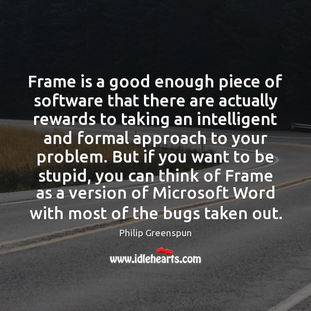Image, Frame is a good enough piece of software that there are actually